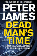 Dead Man's Time: A Roy Grace Novel 9 Grace Series From 1 Author Peter James Winner