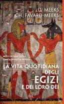 La vita quotidiana degli egizi e dei loro dèi