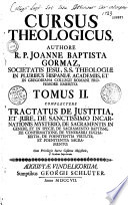 Cursus theologicus... authore Joannes Baptista Gormaz
