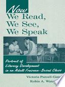 Now We Read  We See  We Speak