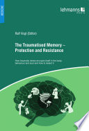 The Traumatised Memory Protection And Resistance
