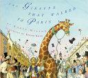 The Giraffe That Walked to Paris