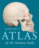 Martini s Atlas of the Human Body  ValuePack Version