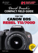David Busch s Compact Field Guide for the Canon EOS Rebel T5i 700D