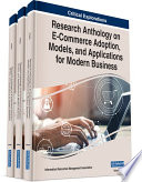 Research Anthology On E Commerce Adoption Models And Applications For Modern Business