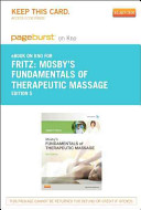 Mosby s Fundamentals of Therapeutic Massage   Pageburst E Book on Kno  Retail Access Card