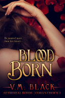 Blood Born : cora shaw's only hope of survival is a...