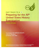Fast Track to A 5 Preparing for the AP United States History
