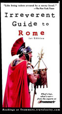 Frommer s Irreverent Guide to Rome