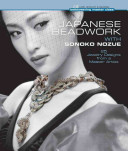 Japanese Beadwork with Sonoko Nozue