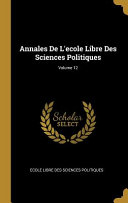 illustration du livre Annales de l'Ecole Libre Des Sciences Politiques; Volume 12