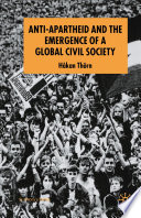 Anti Apartheid and the Emergence of a Global Civil Society