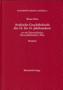 Arabische Geschäftsbriefe des 10. bis 14. Jahrhunderts aus der Österreichischen Nationalbibliothek in Wien