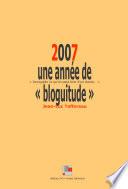 2007   une ann  e de bloguitude
