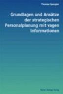 Grundlagen und Ansätze der strategischen Personalplanung mit vagen Informationen