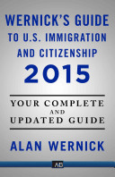 Wernick s Guide to U S  Immigration and Citizenship