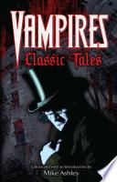 Vampires: Classic Tales A Deft Combination Of Vintage Vampire Tales