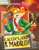 Caccia al ladro... A Madrid!