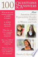 100 Questions   Answers About Attention Deficit Hyperactivity Disorder  ADHD  in Women and Girls