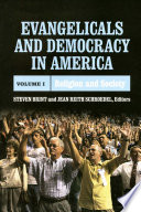 Evangelicals and Democracy in America  Volume 1