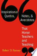 Inspirational Quotes, Notes, & Anecdotes That Honor Teachers and Teaching