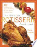 Ultimate Rotisserie Cookbook