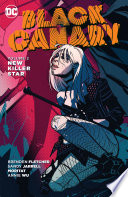 Black Canary Vol  2  New Killer Star