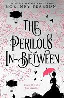 The Perilous In Between