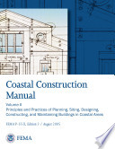 Coastal Construction Manual  Volume II  Principles and Practices of Planning  Siting  Designing  Constructing  and Maintaining Buildings in Coastal Areas