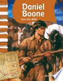 Daniel Boone: Into The Wild : more than that, he was one of america's...