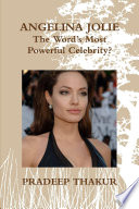ANGELINA JOLIE  The Word  s Most Powerful Celebrity