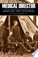 Medical Director  Army of the Potomac  Abridged  Annotated
