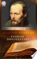 Selected works of Fyodor Dostoyevsky