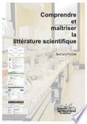 Comprendre et maîtriser la littérature scientifique
