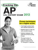 Cracking the AP U S  History Exam  2013 Edition