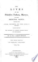 The lives of the primitive fathers  martyrs  and other principal saints