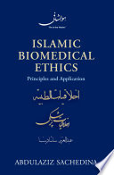 Islamic Biomedical Ethics : health and suffering -- beginning of life...