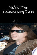 We re The Laboratory Rats