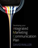 Developing Your Integrated Marketing Communication Plan