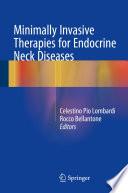 Minimally Invasive Therapies For Endocrine Neck Diseases