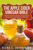 The Apple Cider Vinegar Bible