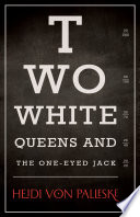 Two White Queens and the One Eyed Jack Book PDF
