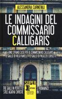 Le indagini del commissario Calligaris: Uno strano caso per il commissario Calligaris-Il giallo di villa Ravelli-Il giallo di Palazzo Corsetti