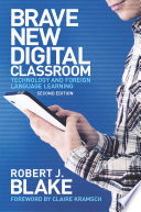 Brave New Digital Classroom To Utilize Technology In Language Learning The Author