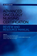 Advanced Oncology Nursing Certification Review And Resource Manual : review and resource manual is a...