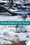 From Passion To Peace Annotated With Biography About James Allen
