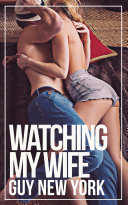 Watching My Wife