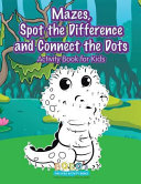 Mazes  Spot the Difference and Connect the Dots Activity Book for Kids
