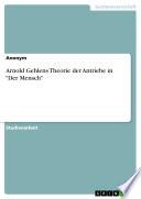 """Arnold Gehlens Theorie der Antriebe in """"Der Mensch"""""""
