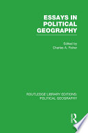 Essays in Political Geography  Routledge Library Editions  Political Geography